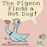 Pigeon Finds a Hot Dog! - Mo Willems