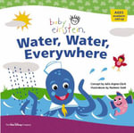 Baby Einstein : Water, Water, Everywhere :  Water, Water, Everywhere