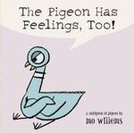 The Pigeon Has Feelings, Too! - Mo Willems