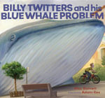 Billy Twitters and His Blue Whale Problem - Mac Barnett