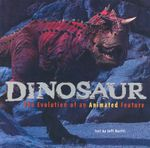 Dinosaur : The Evolution of an Animated Feature - Jeff Kurtti
