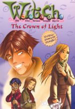 W.I.T.C.H. : The Crown of Light : Book 11