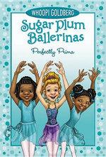 Perfectly Prima : Sugar Plum Ballerinas (Quality) - Whoopi Goldberg