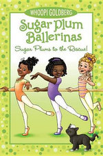 Sugar Plums to the Rescue! : Sugar Plum Ballerinas (Quality) - Whoopi Goldberg