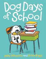 Dog Days of School - Kelly S Dipucchio