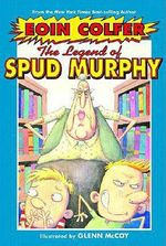 The Legend of Spud Murphy - Eoin Colfer