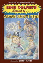 Legend of Captain Crow's Teeth - Eoin Colfer
