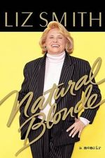 Natural Blonde : A Memoir - Liz Smith