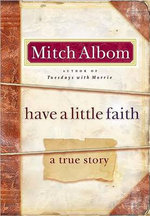 Have a Little Faith: A True Story :  A True Story - Mitch Albom