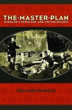 The Master Plan : Himmler's Scholars and the Holocaust - Heather Pringle
