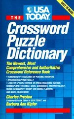 USA Today Crossword Puzzle Dictionary : The Newest, Most Comprehensive and Authoritative Crossword Reference Book - Charles Preston