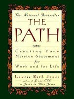 The Path : Creating Your Mission Statement for Work and for Life - Laurie Beth Jones