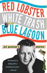 Red Lobster, White Trash, & the Blue Lagoon : Joe Queenan's America - Joe Queenan
