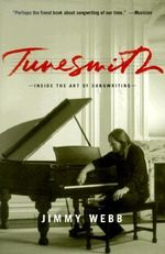 Tunesmith : Inside the Art of Songwriting - Jimmy Webb