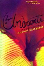 The Underpants : A Play by Carl Sternheim - Carl Sternheim