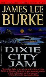 Dixie City Jam :  A Dave Robicheaux Novel 7 (USA Edition) - James Lee Burke