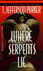 Where Serpents Lie - T. Jefferson Parker