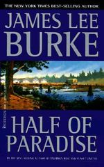 Half of Paradise : A Novel - James Lee Burke