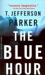 The Blue Hour - T Jefferson Parker