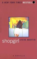 Shopgirl : A Novella - Steve Martin