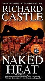 Naked Heat : Nikki Heat Series : Book 2 - Richard Castle