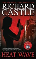 Heat Wave : Nikki Heat Series : Book 1 - Richard Castle