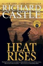Heat Rises : Nikki Heat Series : Book 3 - Richard Castle