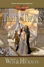 Time of the Twins : Legends 1 - Margaret Weis