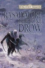 The Lone Drow : Forgotten Realms: Hunter's Blades Trilogy - R. A. Salvatore