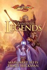The Annotated Legends : DragonLance Legends Ser. - Margaret Weis