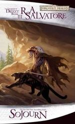 Sojourn : The Legend of Drizzt - R. A. Salvatore