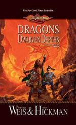 Dragons of the Dwarven Depths : DragonLance : The Lost Chronicles - Weis;Hickman Margaret