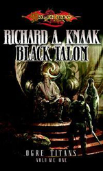 The Black Talon : Ogre Titans Ser. - Richard A. Knaak