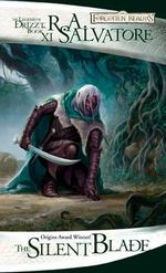 The Silent Blade : The Legend of Drizzt - R. A. Salvatore