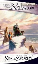 Sea of Swords : Forgotten Realms: The Legend of Drizzt - R. A. Salvatore