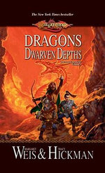 Dragons of the Dwarven Depths : Lost Chronicles, Volume One - Tracy Hickman