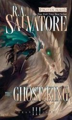 The Ghost King : Transitions - R. A. Salvatore