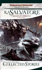 The Collected Stories : the Legend of Drizzt - R. A. Salvatore