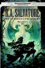 Neverwinter Wood : Neverwinter Saga: Bk. 2 - R. A. Salvatore
