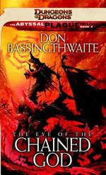 The Eye of the Chained God : The Abyssal Plague Trilogy, Book III - Don Bassingthwaite
