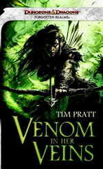 Venom in Her Veins : A Forgotten Realms Novel - Tim Pratt