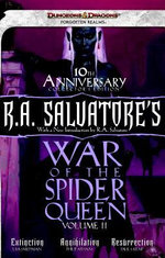 R.A. Salvatore's War of the Spider Queen, Volume II : Extinction, Annihilation, Resurrection: 2 (Dungeons & Dragons) - R. A. Salvatore
