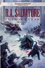 Charon's Claw : Neverwinter Saga, Book III (Dungeons & Dragons Forgotten Realms Novel: Neverwinter Saga) - R. A. Salvatore