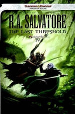 The Last Threshold : Dungeons & Dragons Forgotten Realms Novel: Neverwinter Saga : Book 4 - R. A. Salvatore