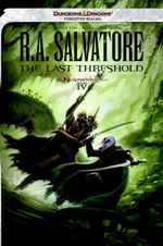 The Last Threshold : Neverwinter Saga, Book IV - R. A. Salvatore