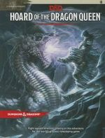 Tyranny of Dragons : Hoard of the Dragon Queen Adventure (D&D Adventure) - Wizards of the Coast
