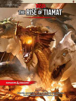 Dungeons & Dragons : Tyranny of Dragons the Rise of Tiamat (D&D Adventure) - Wizards of the Coast