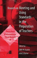 Teacher Education Yearbook : Research on Meeting and Using Standards in the Preparation of Teachers v. X