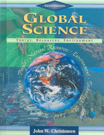 Global Science : Energy, Resources, Environment Student Edition - John W Christensen