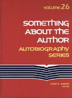 Something About the Author: v. 26 : Autobiography Series - Gale Group